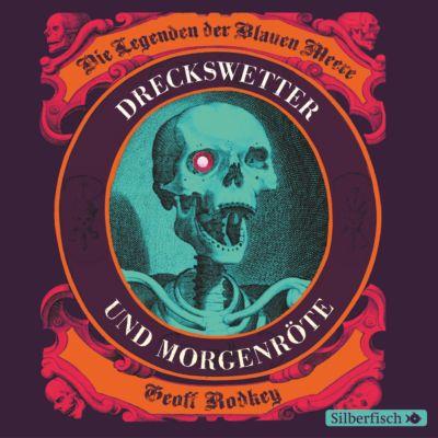 Die Legenden der Blauen Meere - Dreckswetter und Morgenröte, 5 Audio-CDs, Geoff Rodkey