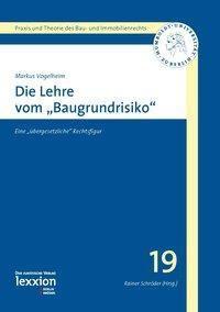 Die Lehre vom 'Baugrundrisiko', Markus Vogelheim