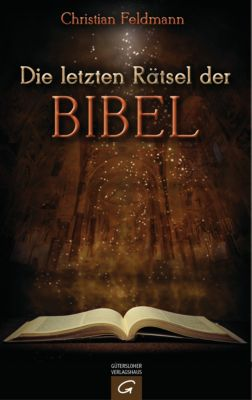 Die letzten Rätsel der Bibel, Christian Feldmann