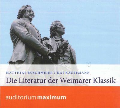 Die Literatur der Weimarer Klassik, 2 Audio-CDs, Matthias Buschmeier, Kai Kauffmann