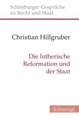 Die lutherische Reformation und der Staat, Christian Hillgruber
