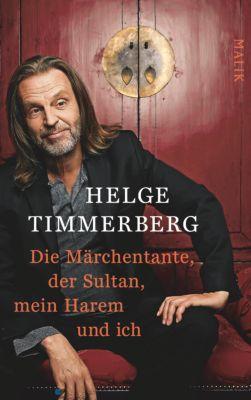 Die Märchentante, der Sultan, mein Harem und ich, Helge Timmerberg