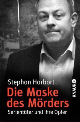 Die Maske des Mörders, Stephan Harbort