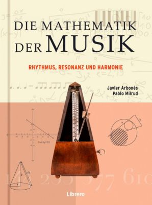Die Mathematik der Musik, Javier Arbonés, Pablo Milrud