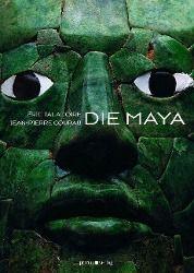 Die Maya, Éric Taladoire, Jean-Pierre Courau