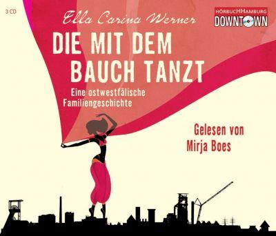 Die mit dem Bauch tanzt, 3 Audio-CDs, Ella C. Werner