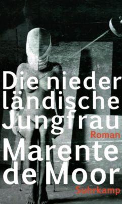 Die niederländische Jungfrau, Marente de Moor