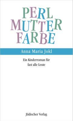 Die Perlmutterfarbe, Anna M. Jokl