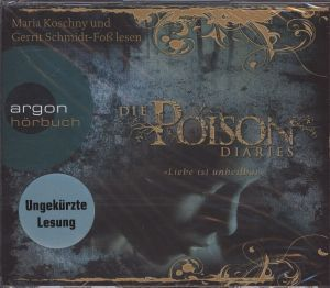 Die Poison Diaries - Liebe ist unheilbar, 4 Audio-CDs, Maryrose Wood
