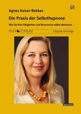 Die Praxis der Selbsthypnose, MP3-CD, Agnes Kaiser-Rekkas