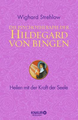 Die Psychotherapie der Hildegard von Bingen, Wighard Strehlow