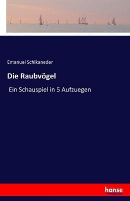Die Raubvögel, Emanuel Schikaneder
