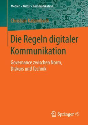 Die Regeln digitaler Kommunikation, Christian Katzenbach