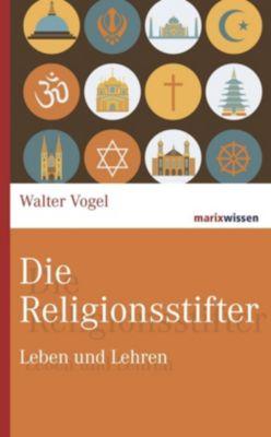 Die Religionsstifter, Walter Vogel