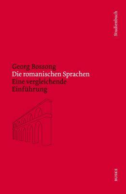 Die romanischen Sprachen, m. Audio-CD, Georg Bossong