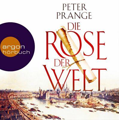 Die Rose der Welt, 8 Audio-CDs, Peter Prange