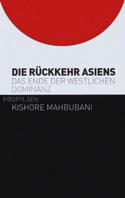 Die Rückkehr Asiens, Kishore Mahbubani