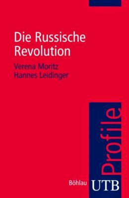 Die Russische Revolution, Verena Moritz, Hannes Leidinger