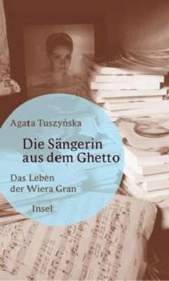 Die Sängerin aus dem Ghetto, Agata Tuszynska