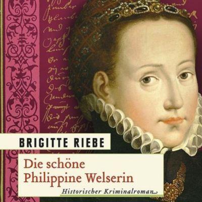 Die schöne Philippine Welserin, 1 MP3-CD, Brigitte Riebe