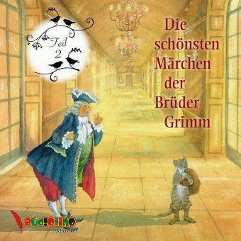 Die schönsten Märchen der Brüder Grimm, 1 Audio-CD, Jacob Grimm, Wilhelm Grimm