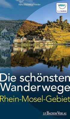 Die schönsten Wanderwege Rhein-Mosel-Gebiet, Hans-Joachim Schneider
