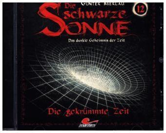 Die schwarze Sonne - Die gekrümmte Zeit, 1 Audio-CD, Günter Merlau