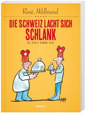 Die Schweiz lacht sich schlank, René Hildbrand
