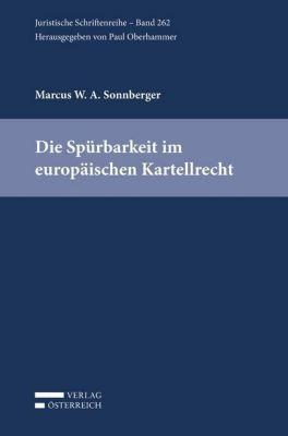Die Spürbarkeit im europäischen Kartellrecht, Marcus W. A. Sonnberger