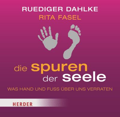 Die Spuren der Seele, 1 Audio-CD, Ruediger Dahlke, Rita Fasel