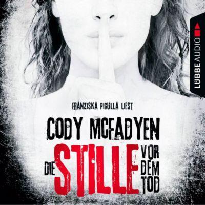 Die Stille vor dem Tod, 6 Audio-CDs, Cody McFadyen