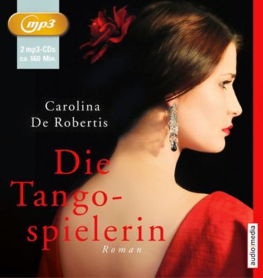 Die Tangospielerin, 2 MP3-CDs, Carolina De Robertis