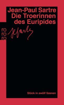 Die Troerinnen des Euripides, Jean-Paul Sartre