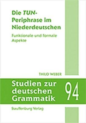 Die TUN-Periphrase im Niederdeutschen, Thilo Weber