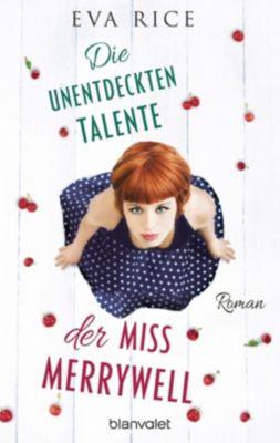 Die unentdeckten Talente der Miss Merrywell, Eva Rice