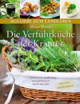 Die Verführküche der Kräuter, Maiga Werner