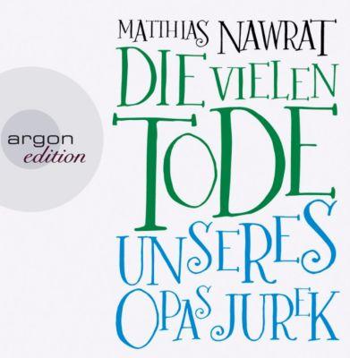 Die vielen Tode unseres Opas Jurek, 7 Audio-CDs, Matthias Nawrat