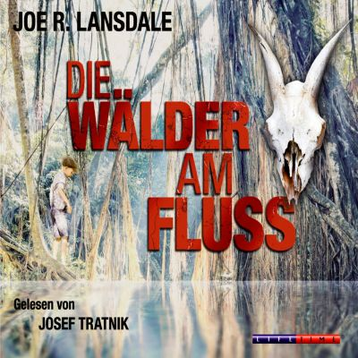 Die Wälder am Fluss, 5 CDs, Joe R. Lansdale