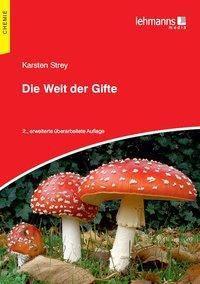 Die Welt der Gifte, Karsten Strey