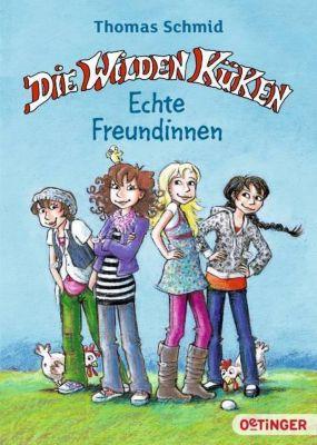 Die Wilden Küken. Echte Freundinnen., Thomas Schmid