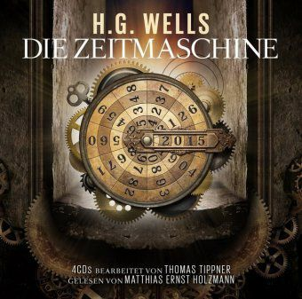 Die Zeitmaschine, 4 Audio-CDs, H. G. Wells
