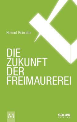 Die Zukunft der Freimaurerei, Helmut Reinalter
