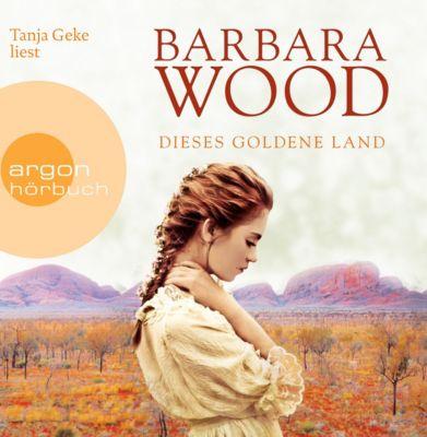 Dieses goldene Land, 8 Audio-CDs, Barbara Wood