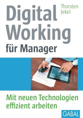 Digital Working für Manager, Thorsten Jekel