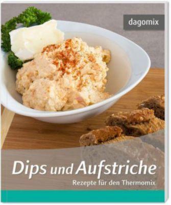 Dips und Aufstriche - Rezepte für den Thermomix, Gabriele Dargewitz, Andrea Dargewitz
