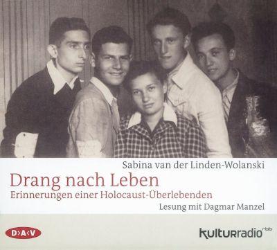 Drang nach Leben. Erinnerungen einer Holocaust-Überlebenden, 4 Audio-CDs, Sabina van der Linden-Wolanski