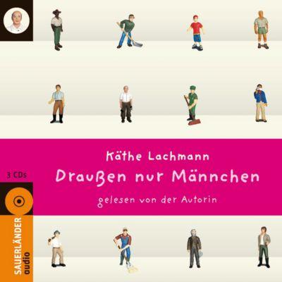 Draussen nur Männchen, 3 Audio-CDs, Käthe Lachmann