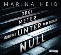 Drei Meter unter Null, 5 Audio-CDs, Marina Heib