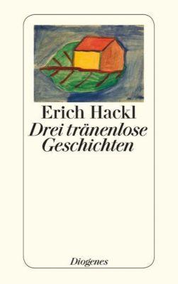 Drei tränenlose Geschichten, Erich Hackl