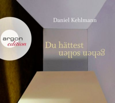 Du hättest gehen sollen, 2 Audio-CDs, Daniel Kehlmann